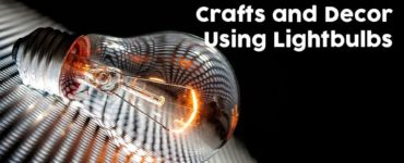 How to Repurpose and Upcycle Lightbulbs Crafts and Decor Using Lightbulbs: How to Repurpose and Upcycle Lightbulbs